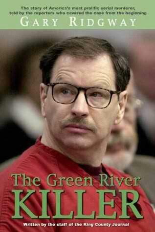 Gary Ridgway: The Green River Killer ~ King County Journal ~