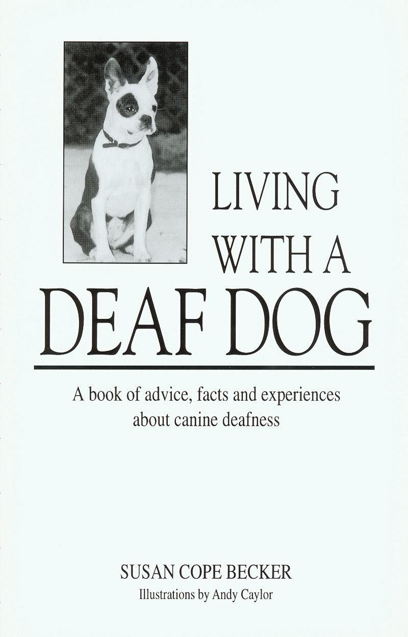 Living With A Deaf Dog A Book Of Advice Facts Experiences