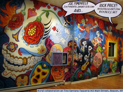 Day of the Dead    This is a mural collaboration that artist Rick Price and myself (Joe Pimentel) created for Tito Santana Taqueria 142 Main Street, Beacon, NY