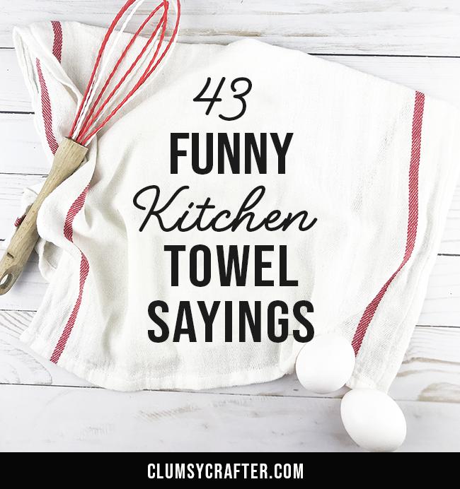 43 funny kitchen towel sayings kitchen humor kitchen towels kitchen quotes on kitchen quotes funny id=21821
