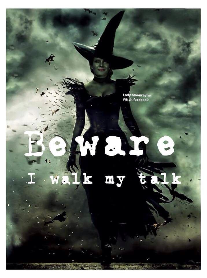 Beware I Walk My Talk With Images Witch Quotes Witch Sayings