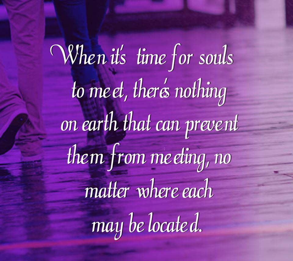 When Its Time For Souls Quotes Words Words Of Wisdom