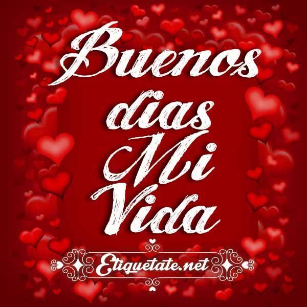 Fotos De Buenos Dias Mi Vida Frases Buenos Dias Amor Amor Y Se
