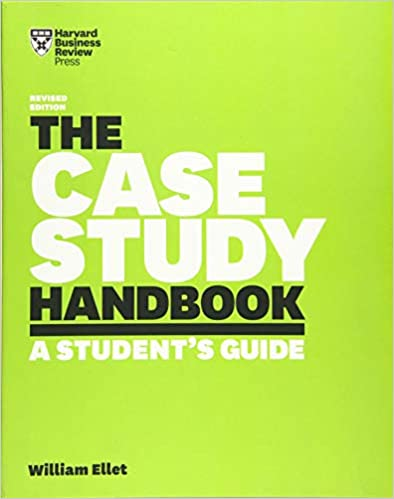 The Case Study Handbook Revised Edition A Student S Guide Ellet William 9781633696150 Amazon Com Books Student Guide Case Study School Cases
