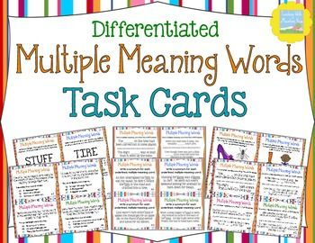 Differentiated Multiple Meaning Words Task Cards.A set of 40 Differentiated/Scaffolded Multiple Meaning Words Task Cards. (Plus 4 Bonus cards!) Engage your students in different learning experiences in which they use context clues to identify word meanings and practice using multiple meaning words.$