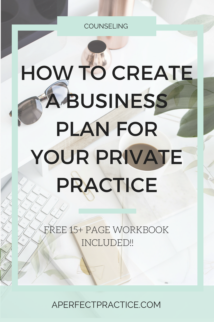 Workbooks practice workbook : How to Create a Business Plan for Your Perfect Private Practice ...