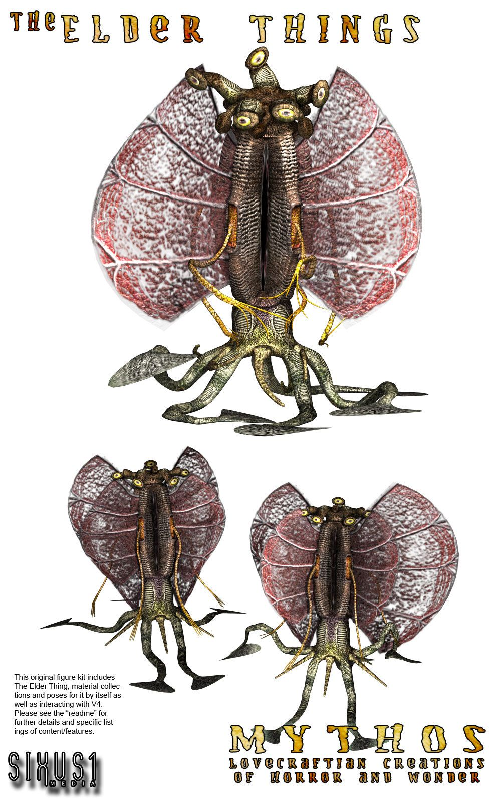 Package Includes: Elder Thing Figure w/morphs & textures Material presets for P6 & higher Poses - 2 animated (walk-cycles, 1 with legs only); 9 still; 2 for use with V4