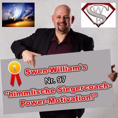 """Swen-William's himmlische Siegercoach-Power-Motivation Nummer 97: """"Klarheit und Wahrheit auf allen Ebenen!"""""""