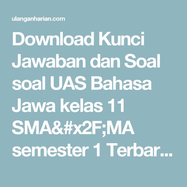 Download Kunci Jawaban Dan Soal Soal Uas Bahasa Jawa Kelas 11 Sma X2f Ma Semester 1 Terbaru Dan Terlengkap Ulanganharian Bahasa Bahasa Indonesia Bahasa Arab