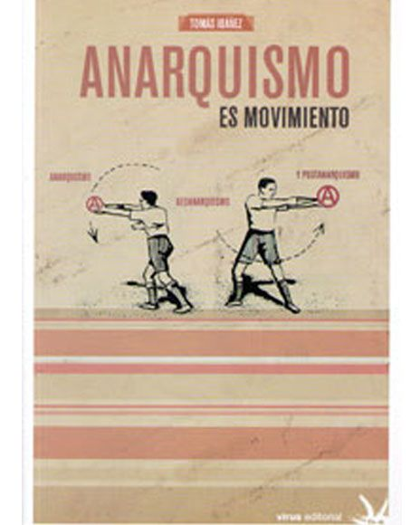 Anarquismo es movimiento Tomás Ibañez