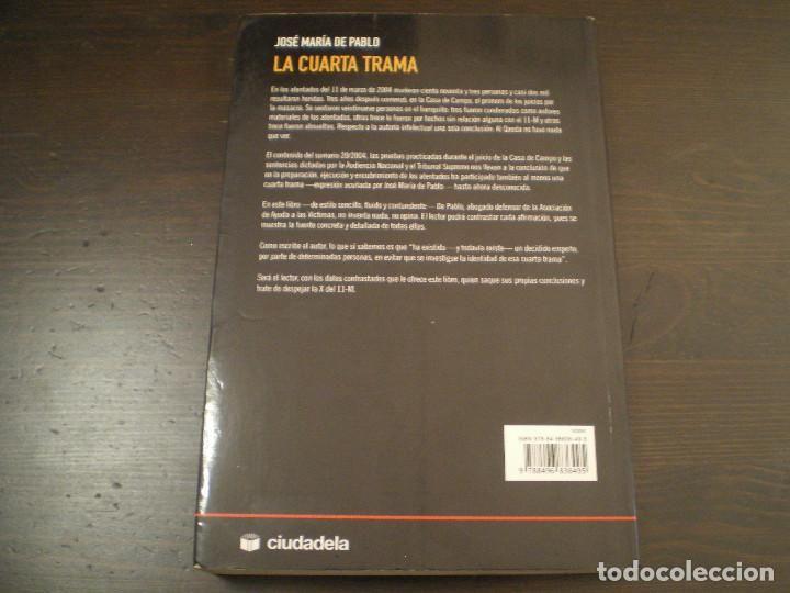 La cuarta trama - Verdades y mentiras en el caso del 11-M - José ...