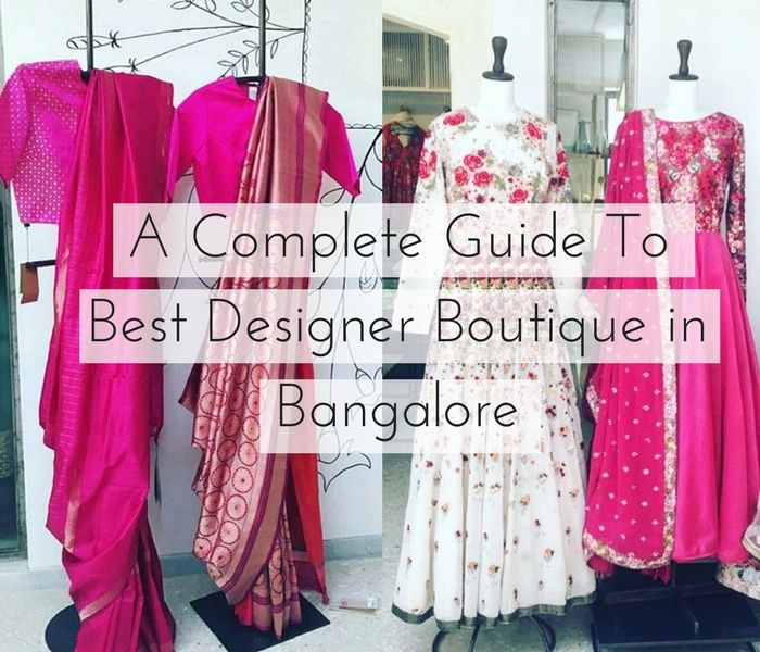 dd47a053688 Looking for best designer boutiques in Bangalore  Read our list of notable  shops that affords anything from sassy western wears to colorful ethnic  dresses.