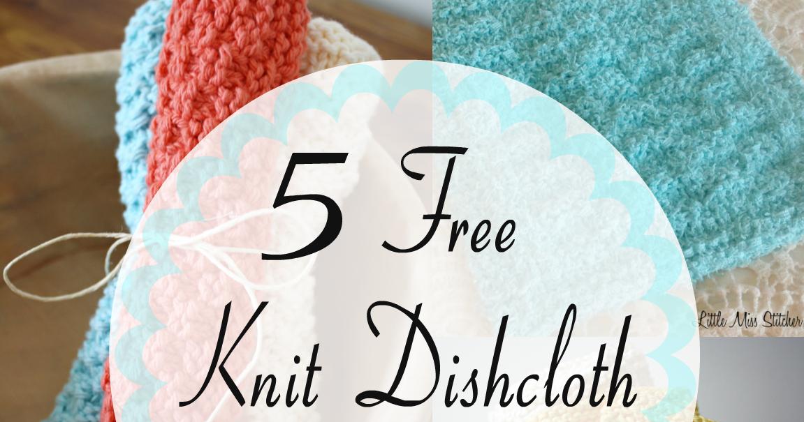 Little Miss Stitcher: 5 Free Knit Dishcloth Patterns | Knitted ...