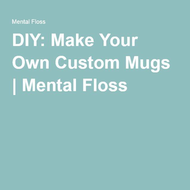 DIY: Make Your Own Custom Mugs