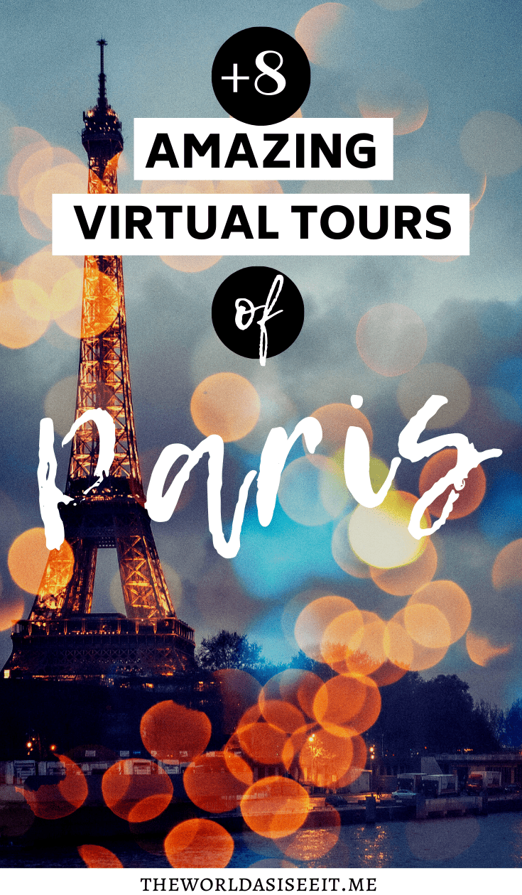 8 Virtual Tours of Paris: Explore Iconic Places in Paris Online ⋆ The World As I See It