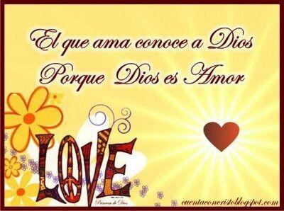El q ama conoce a Dios xq Dios es amor