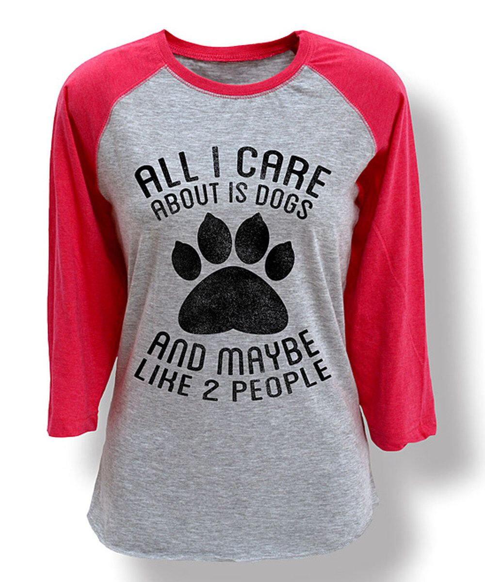 Look At This Athletic Heather Hot Pink All I Care About Is Dogs Raglan Tee On Zulily Today Cool T Shirts Raglan Tee Women Tees