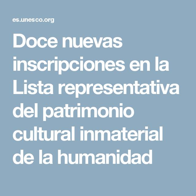Doce Nuevas Inscripciones En La Lista Representativa Del Patrimonio Cultural Inmaterial De La Humanidad Patrimonios Culturales Lista