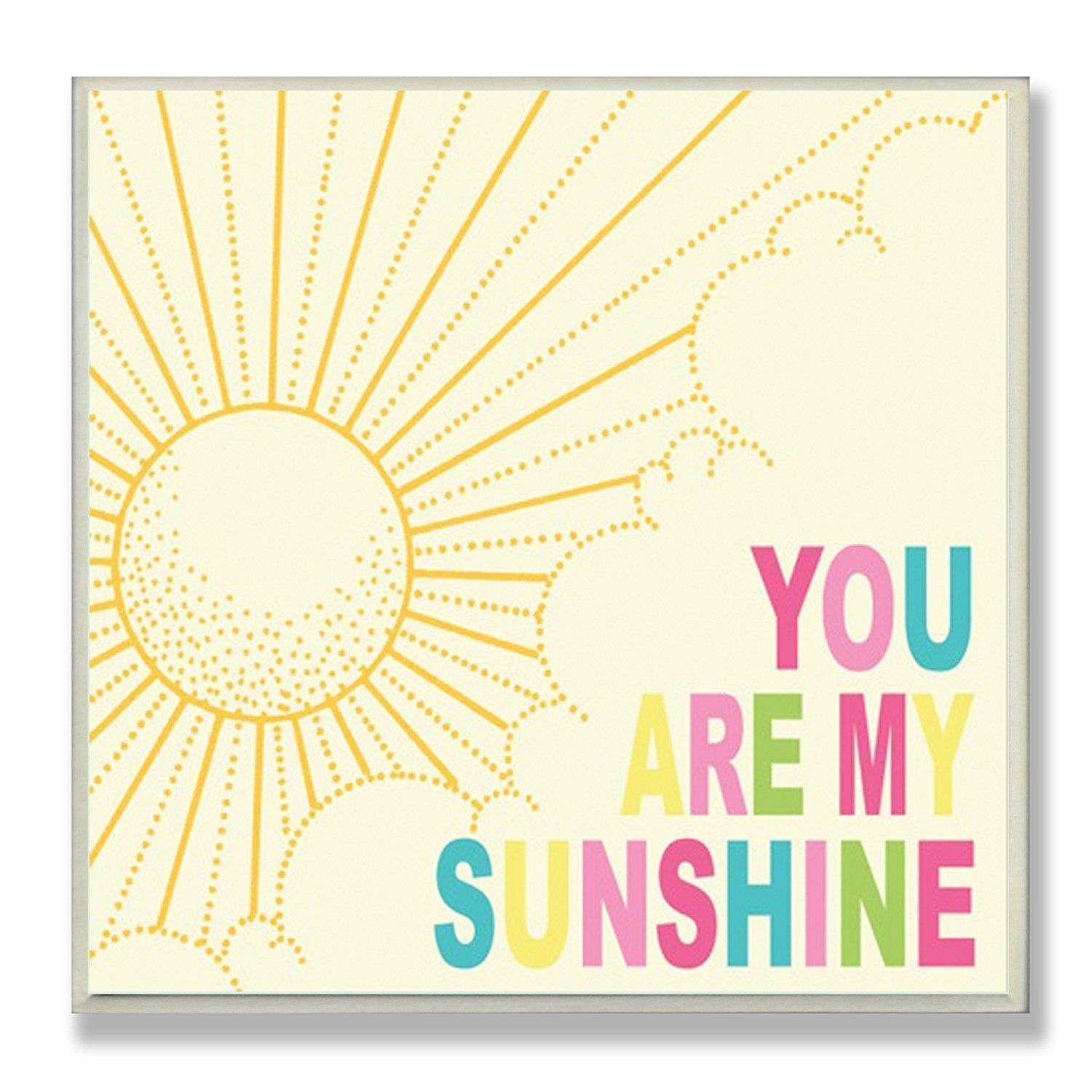 Stupell Home Décor You Are My Sunshine Rainbow Typography Square ...