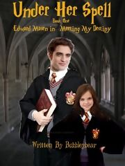 Under Her Spell Book One Edward Masen In Meeting My Destiny Chapter 1 Prelude A Harry Potter Twilight Cros Harry Potter Twilight Spell Book My Destiny