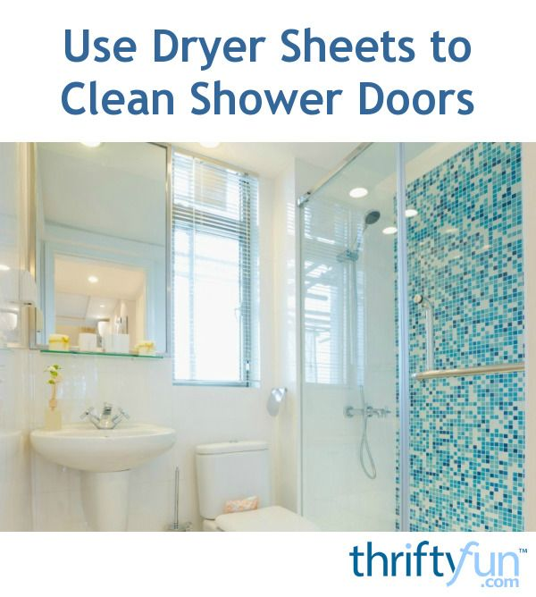 Use Dryer Sheets To Clean Shower Doors With Images Bathroom