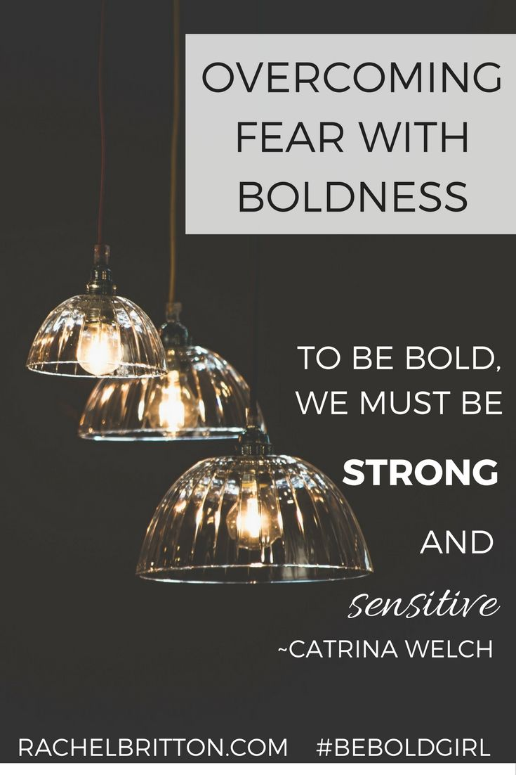 Overcoming Fear With Boldness Overcoming Fear