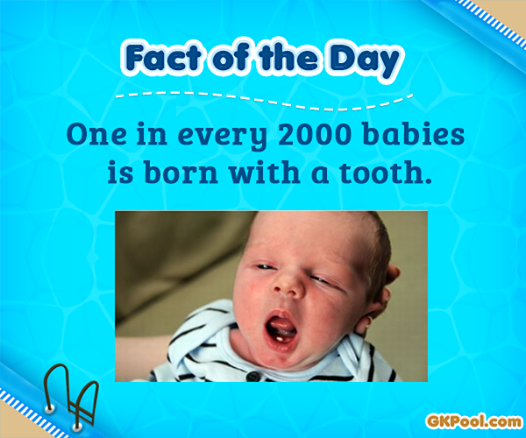 Image result for About one in every 2,000 babies is born with teeth.