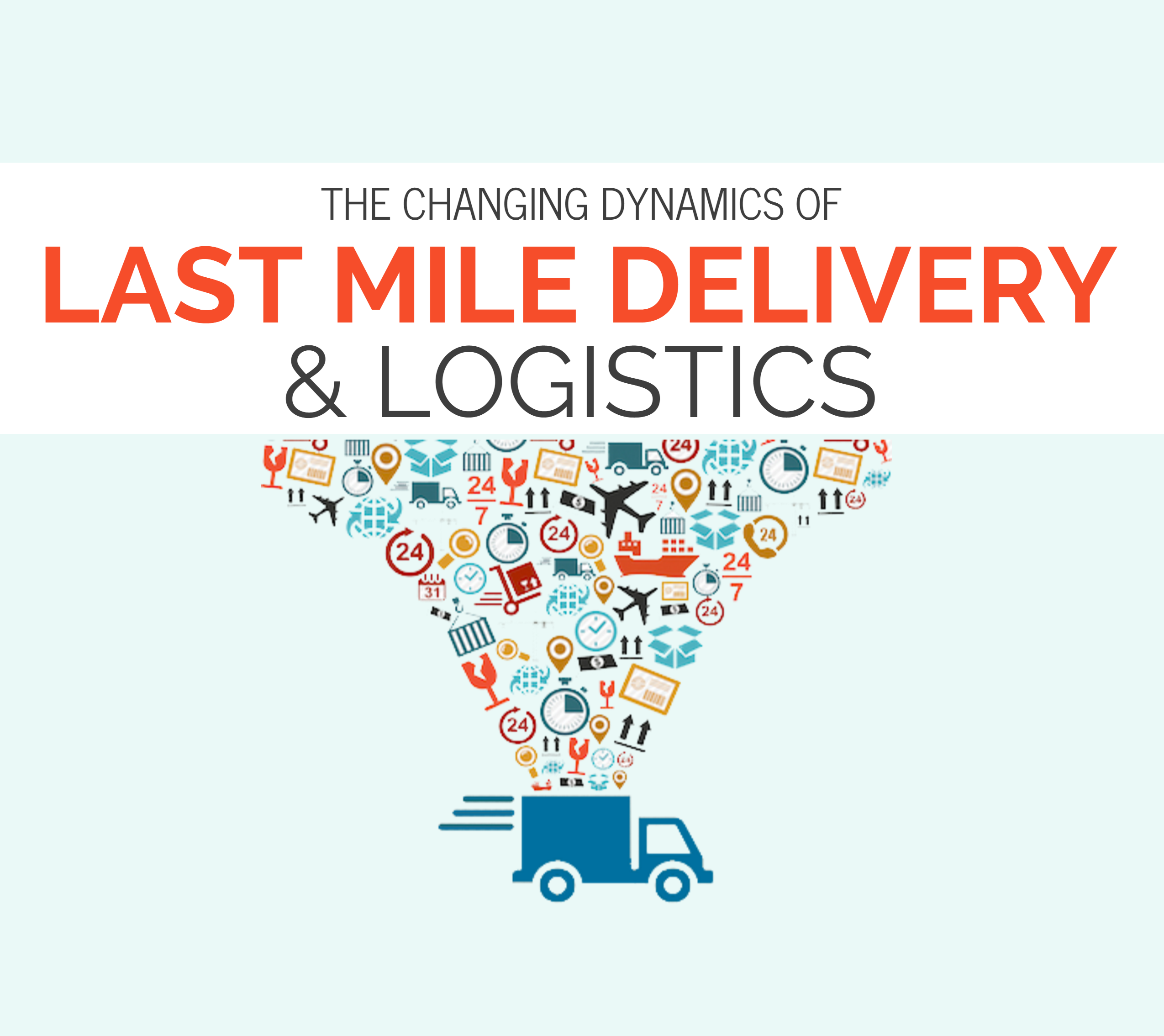 Last Mile Delivery And Logistics The Changing Dynamics Last Mile Logistics Delivery