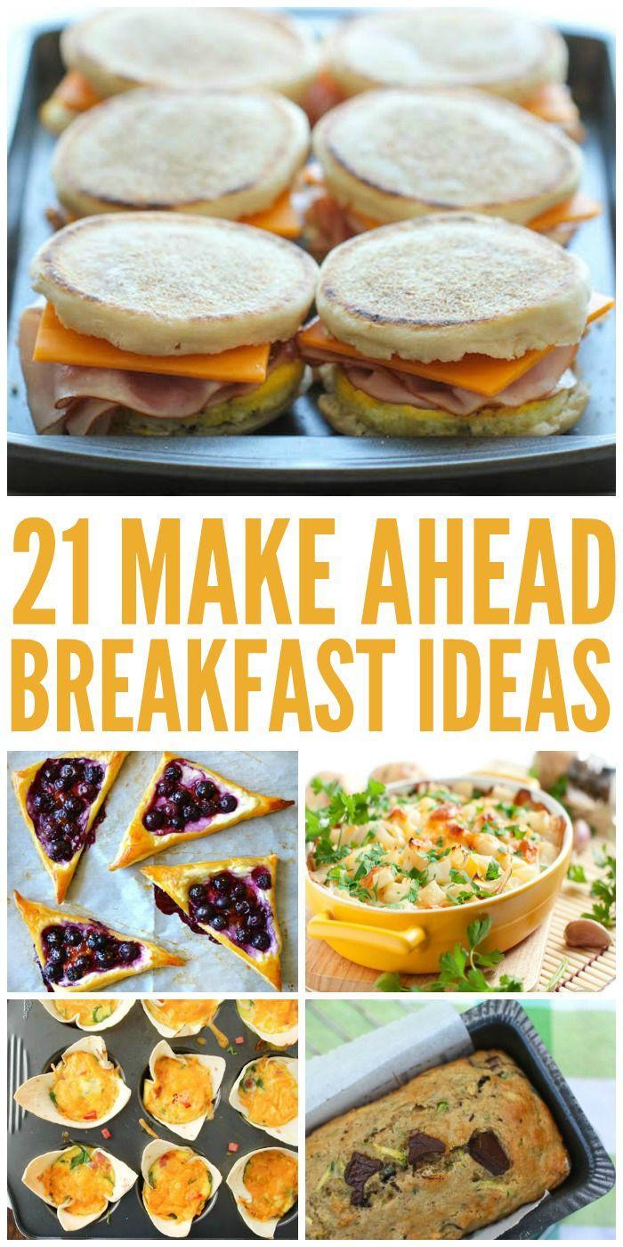 21 Make Ahead Breakfast Ideas For Busy Mornings Make Ahead Breakfast Yummy Breakfast Recipes