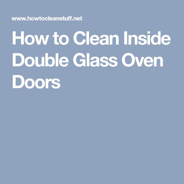 How To Clean Inside Double Glass Oven Doors Helpful Stuff