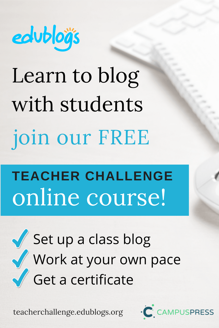 Blogging With Students Teacher Challenge Edublogs -- Learn To Set Up