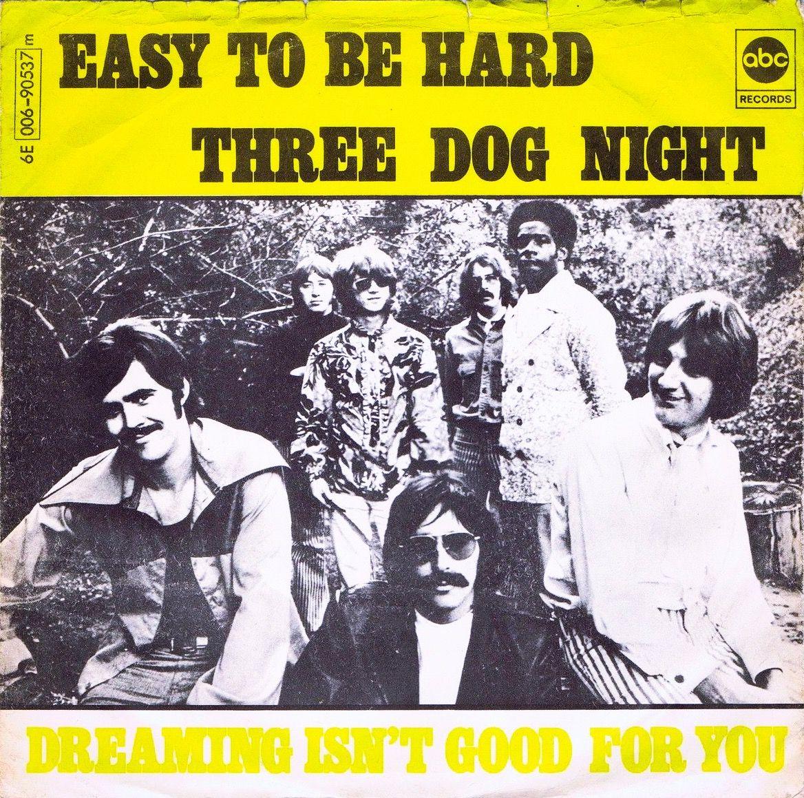 Easy To Be Hard 1969 Three Dog Night Three Dog Night Nights Lyrics Dogs