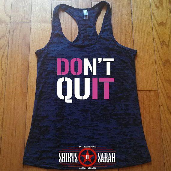 Don't Quit Workout Tank  Racerback Burnout Do It by ShirtsBySarah, $20.99