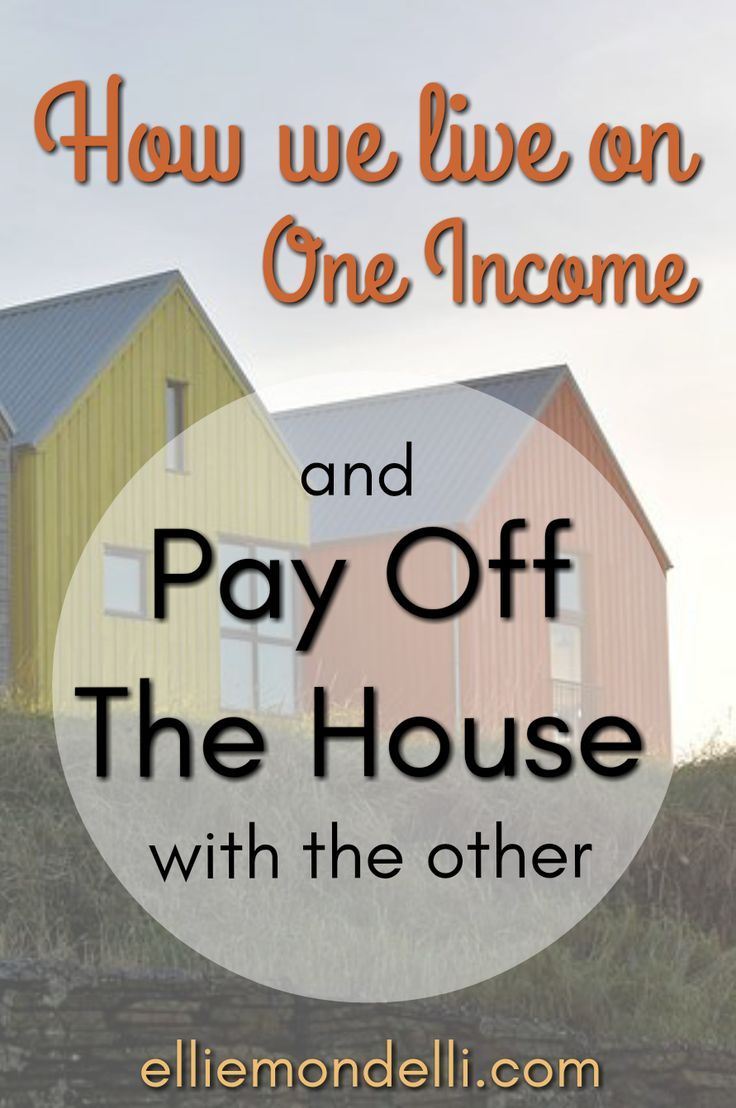 How we live on one and pay off the house with the