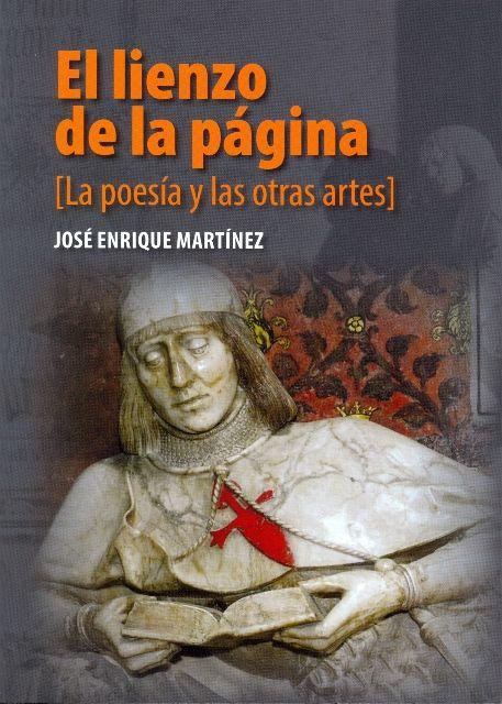 El lienzo de la página: [la poesía y las otras artes] / José Enrique Martínez