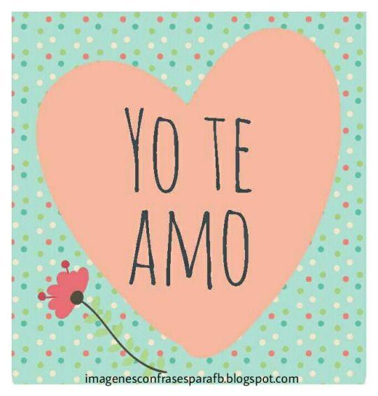 Imagenes Te Amo Amorcito Pinterest