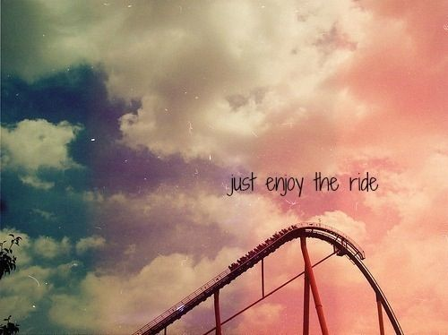 Just Enjoy the Ride | Up quotes, Life quotes, Tumblr quotes
