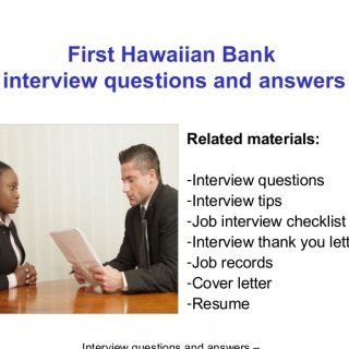 First Hawaiian Bank Interview Questions And Answers Related Materials:  Interview  Questions  Interview Tips
