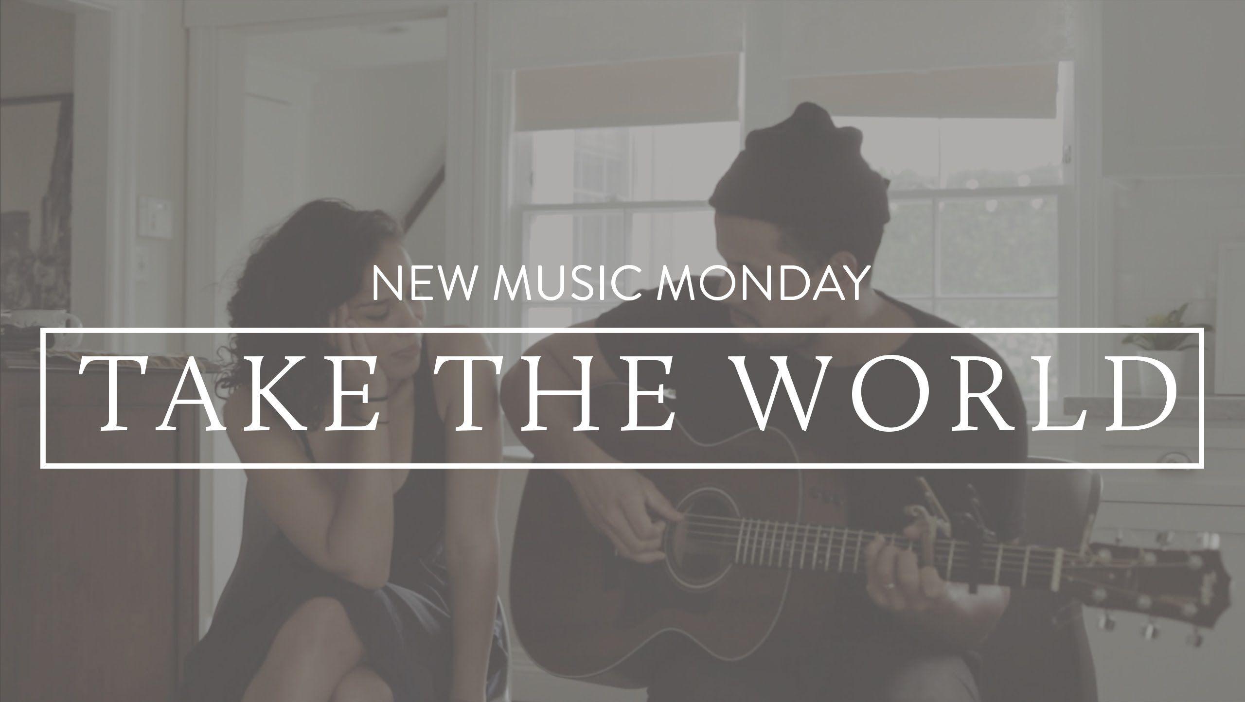 Take the world acoustic new music monday love love love take the world acoustic new music monday love love love johnnyswim future hexwebz Gallery