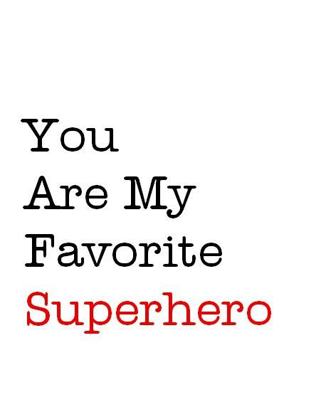 You Are My Favorite Superhero Love Typography Art Print For