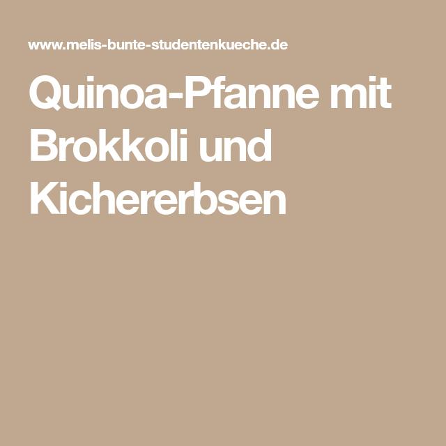 Quinoa-Pfanne mit Brokkoli und Kichererbsen