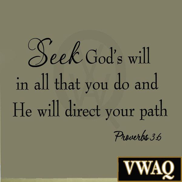 Uplifting Scriptures: VWAQ Seek God's Will In All That You Do Proverbs 3:6 Bible