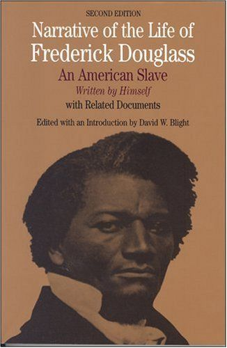 Narrative of the Life of Frederick Douglass: An American Slave, Written by Himself (Bedford Cultural Editions Series) by Frederick Douglass