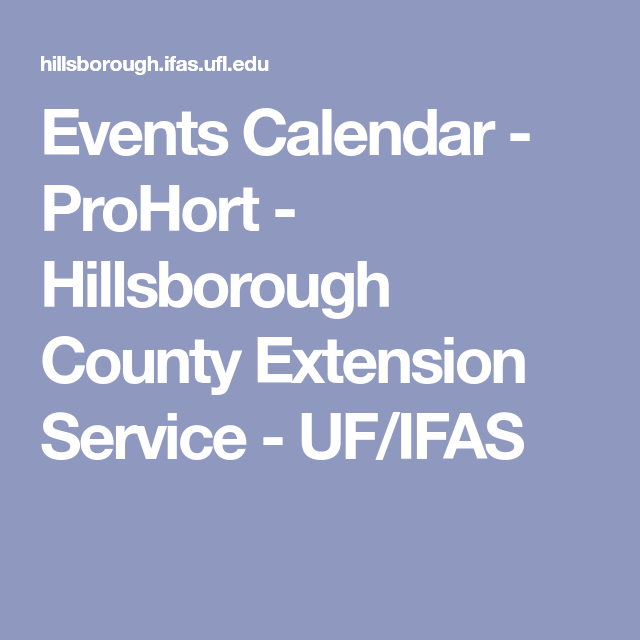 Uf Calendar Of Events.Events Calendar Prohort Hillsborough County Extension Service