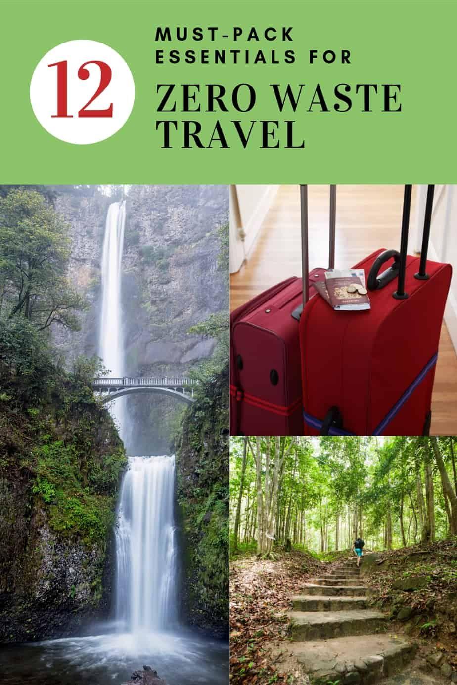 Zero Waste Travel 12 Must Pack Essentials Eco Friendly
