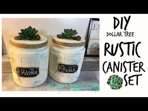 23 Dollar Tree Diy Rustic Canister Set Youtube Canisters Decor