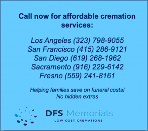 What You Need To Know About Cremation Services And Costs In California In 2019 Cremation Services Funeral Planning Direct Cremation