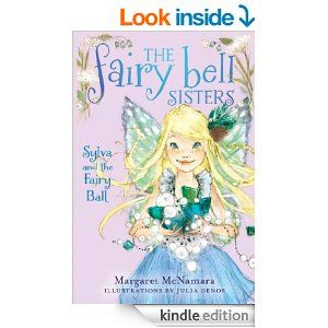 Amazon.com: The Fairy Bell Sisters #1: Sylva and the Fairy Ball eBook: Margaret McNamara, Julia Denos: Kindle Store