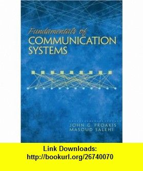 Fundamentals of communication systems 9780131471351 john g fundamentals of communication systems 9780131471351 john g proakis masoud salehi isbn 10 013147135x isbn 13 978 0131471351 tutorials pdf fandeluxe Images