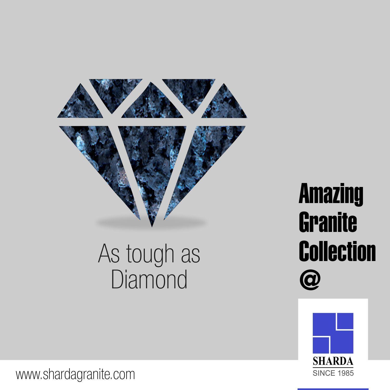 As tough as Diamond  Amazing Granite Collection @ Sharda Granite  www.shardagranite.com